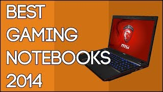 Best Gaming Notebooks - Buying Guide - 2014