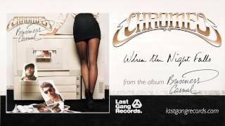 Chromeo - When The Night Falls