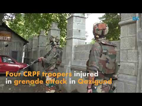 Four CRPF troopers injured in grenade attack in Qazigund