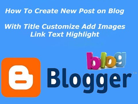How To Make Blog Post with Title  Add Images  create Link | Create Successful Blog  (Part-2)