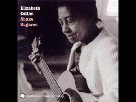 Elizabeth Cotten , Shake Sugaree