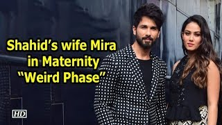 """Shahid Kapoor's wife Mira shares her """"Weird Phase"""" of life"""