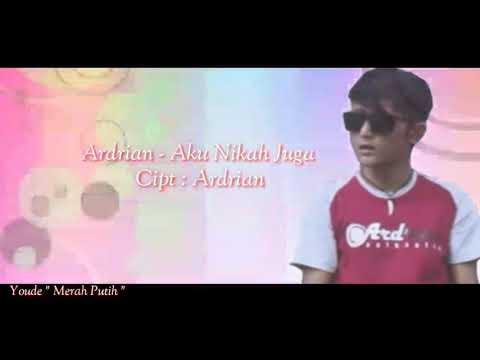 Ardrian - Aku Nikah Juga ( video lyric )
