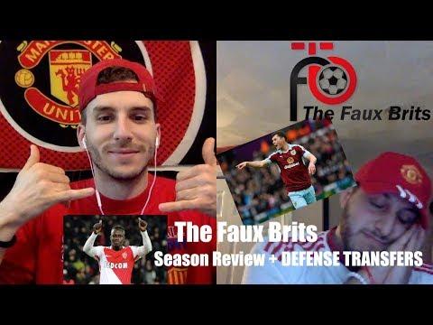 The Faux Brits: MAN UNITED Part 1 Season Review + Defense Transfers!!