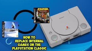 How to replace internal games on the PlayStation Classic!