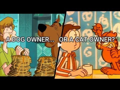 DOG OWNERS V.S CAT OWNERS-(COMPARING SCOOBY DOO & THE GARFIELD)!!!