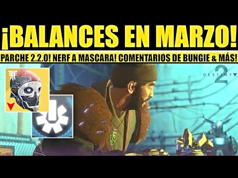 Destiny 2: Update de Marzo! Balances! Nerf a Mascara! Bungie Responde Comentarios! Parche 2.2.0! thumbnail