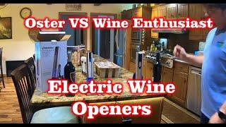 Oster Vs Wine Enthusiast - Amazon Electric Wine Opener Comparison