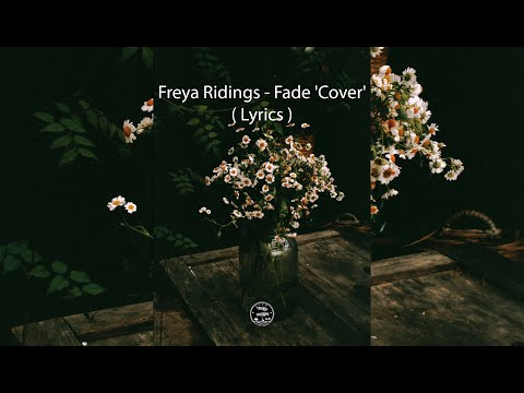 Freya Ridings - Fade 'Cover' ( Lyrics )