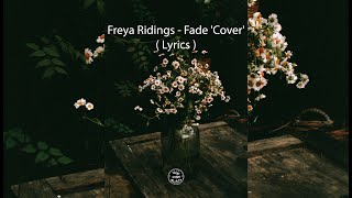 Freya Ridings - Fade 'Cover' ( Lyrics ) Video