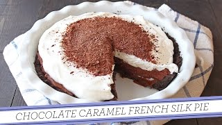 Chocolate Caramel French Silk Pie | Thanksgiving Recipe