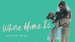 "MIYAVI Feat. Melody - ""Where Home Is"" (Audio)"