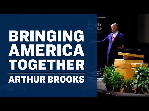 Bringing America Together - Arthur Brooks
