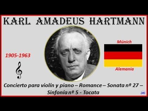 Hartmann, Karl Amadeus(1905-1963)Múnich(Alemania)Concierto Viola-Romance-Sonata 27-Sinfonía 5-Tocata