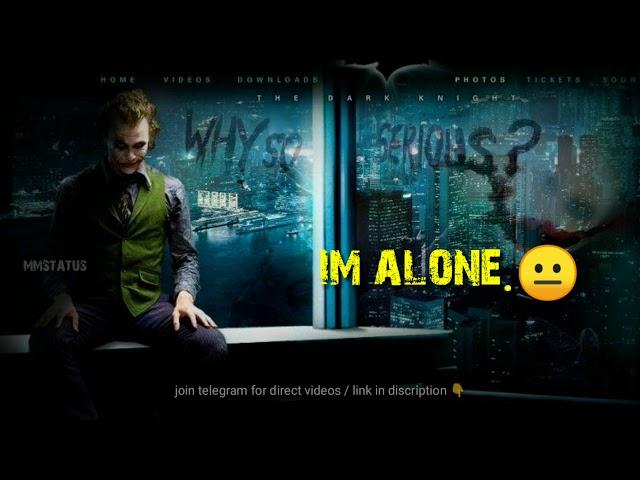 Joker Alone status / joker full attitude whatsapp status
