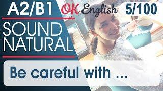 5/100 Be careful with 🇺🇸 Курс разговорного английского: 100 English phrases
