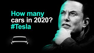 How Many Cars Will Tesla Sell In 2020?