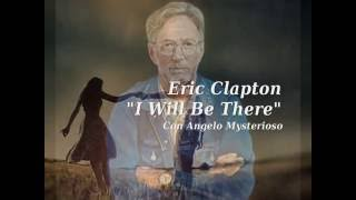 Eric Clapton - I Will Be There (con Angelo Mysterioso)
