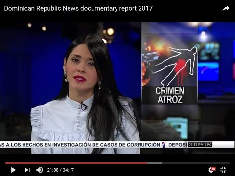 Dominican Republic News life report crime crime 2017 documentary