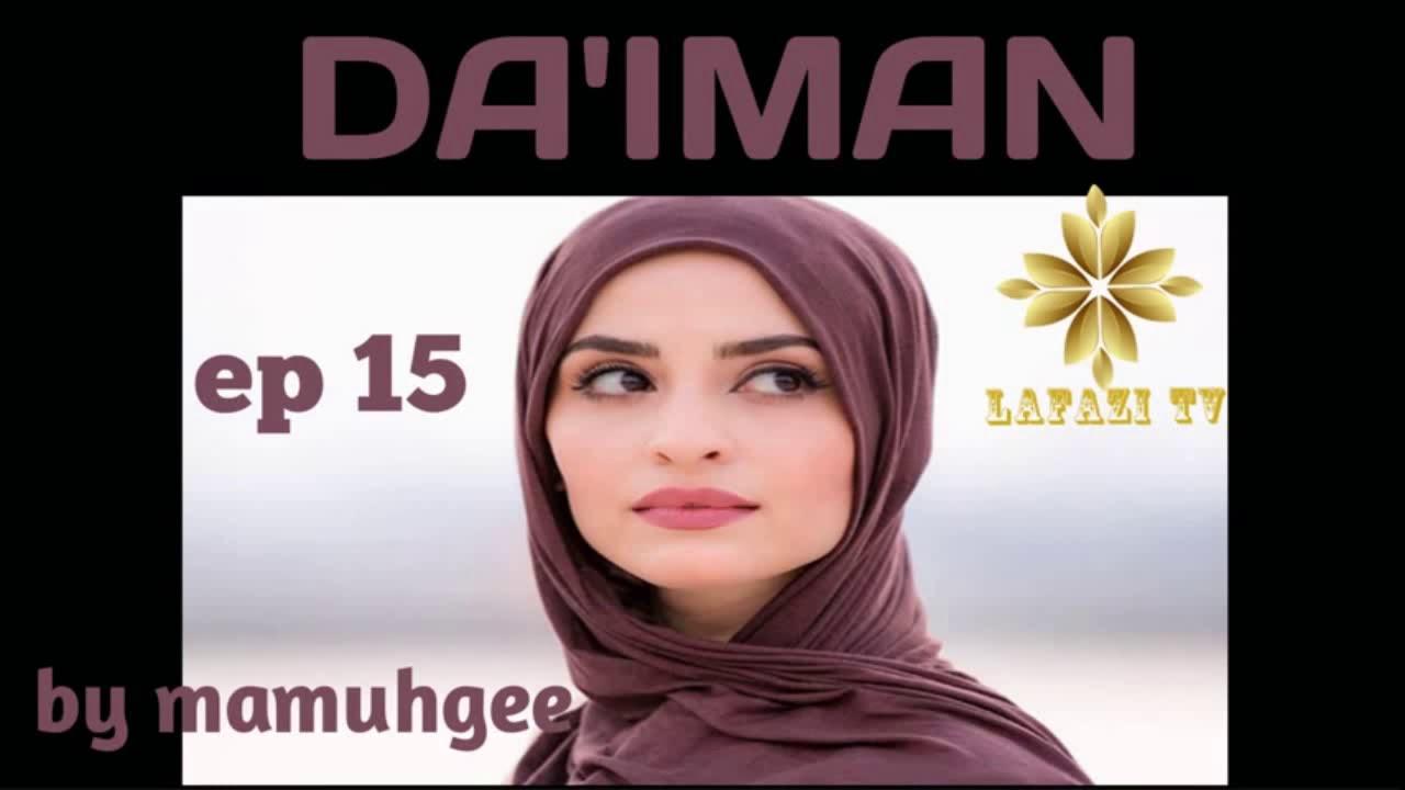 Download DA'IMAN part 15 HAUSA NOVEL labarin soyayya mai Shiga rai