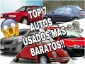 TOP 7 autos usados más baratos en México 🇲🇽