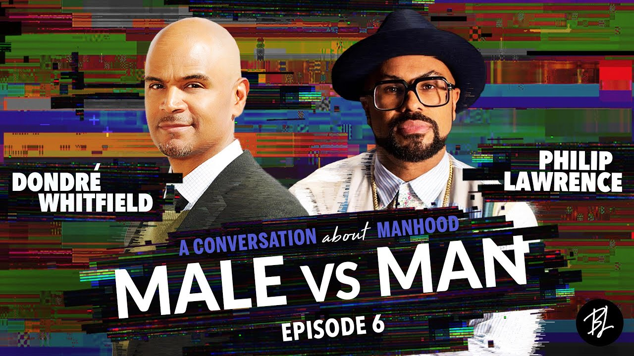 Male vs. Man | Phillip Lawrence on the Journey to Manhood