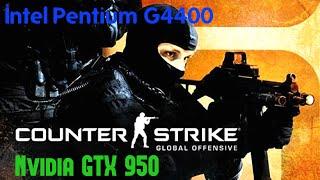 COUNTER STRIKE GLOBAL OFFENSIVE Ft. Pentium G4400 & Nvidia GTX 950