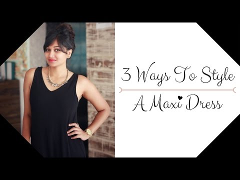 3 ways to style a maxi dress | boho | chic | classy | Indian youtuber | Bangalore, India from YouTube · Duration:  3 minutes