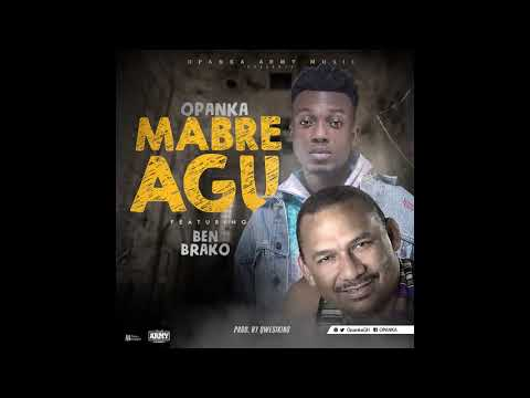 Opanka - Mabre Agu ft. Ben Brako (Audio Slide)