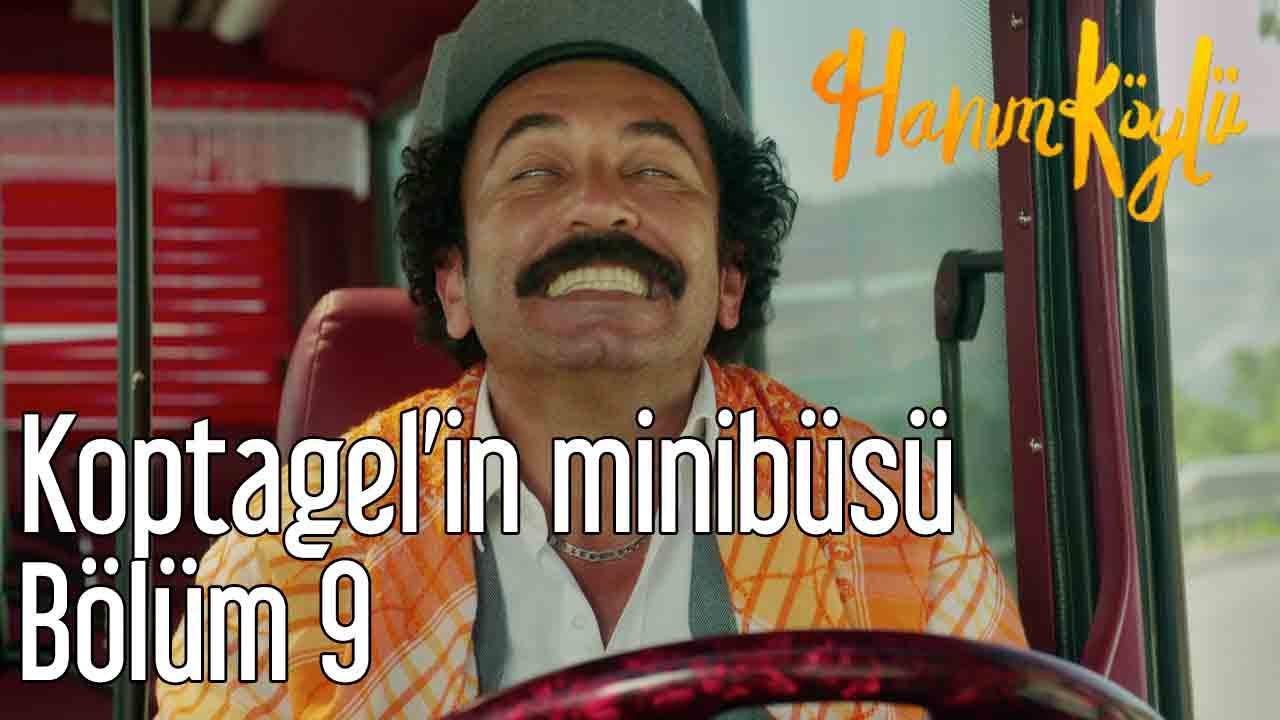 Hanım Köylü 9. Bölüm - Koptagel'in Minibüsü