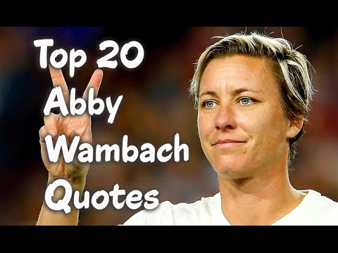 Top 20 Abby Wambach Quotes - The American retired soccer ...