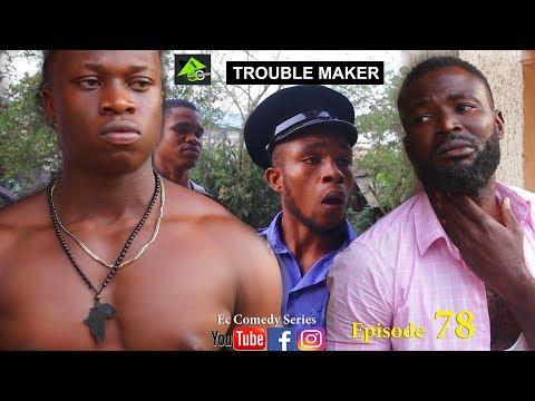 TROUBLE MAKER (Ec comedy series) (Episode 78)