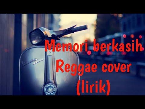 Memori berkasih Reggae cover (lirik) terbaru