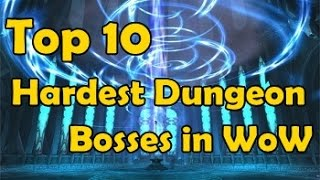 Top 10 Hardest Dungeon Bosses in WoW