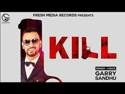 Kill song by Garry sandhu | Whatsapp status