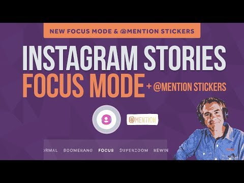How To Use Focus Mode In Instagram Stories And @mention