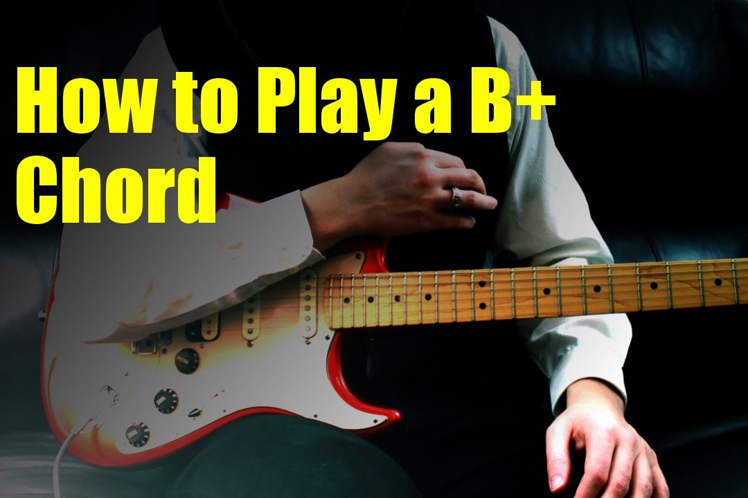 How To Play A B Chord Youtube