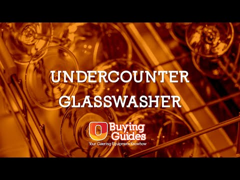 U-Select Buying Guides - Undercounter Glasswasher