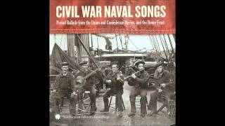Civil War Naval Songs - 08 - A Yankee Man Of War