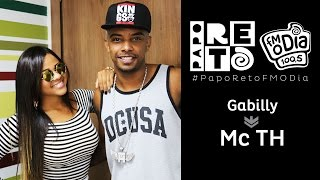 Papo Reto FM O Dia Gabily x MC TH