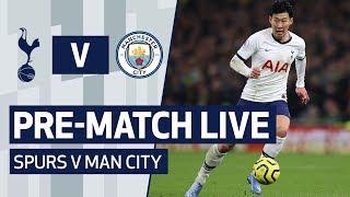 PRE-MATCH LIVE | SPURS V MAN CITY