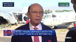 Trump 'totally comfortable' imposing Europe auto tariffs: Wilbur Ross   Paris Airshow 2019