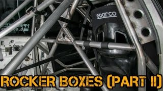 TFSS: How To Build A Time Attack Roll Cage - Rocker Boxes (Part II)