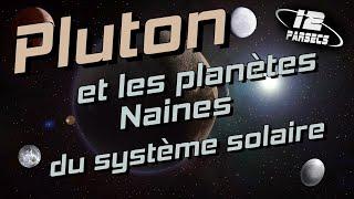 Pluton et les planètes naines du système solaire