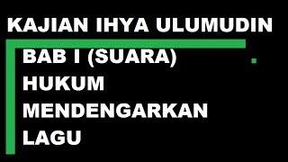 Video IHYA ULUMUDIN BAB 1 (HUKUM MENDENGARKAN LAGU) download MP3, 3GP, MP4, WEBM, AVI, FLV Oktober 2018