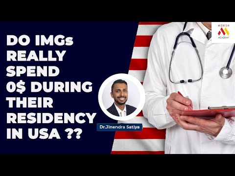 Do IMGs Really Spend 0 $ During Their Residency In USA | USMLE | MOKSH Academy