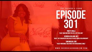 The Chundria Show  - Ep  301 Featuring Preity Upala, Gerreka Gilliam, MFT and Sam Muslin, DDS