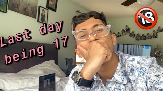LAST DAY BEING 17 | Simranjeet Patwalia