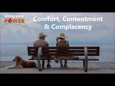 017 - Comfort, Contentment & Complacency (Using Your Power)