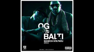 Balti ft O.G Manech Nta7nou ( Lyric Video )